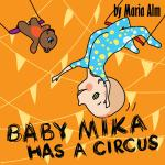 Baby Mika Has a circus